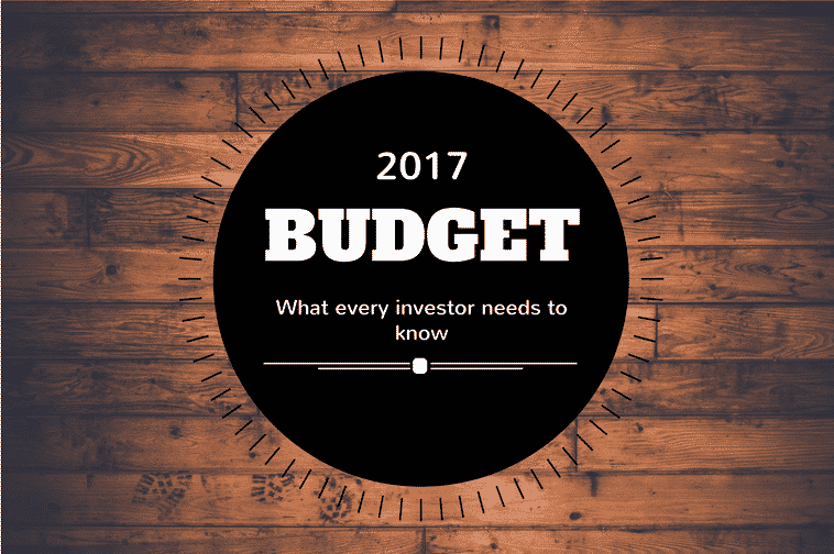 The Budget 2017- What Investors Need To Know